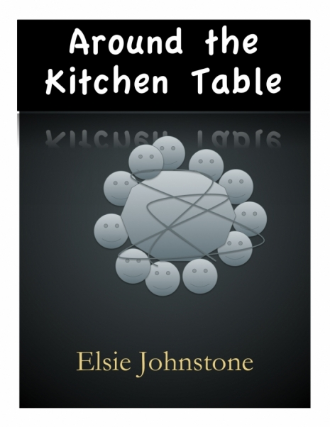 New Work for Elsie 'Around the Kitchen Table'